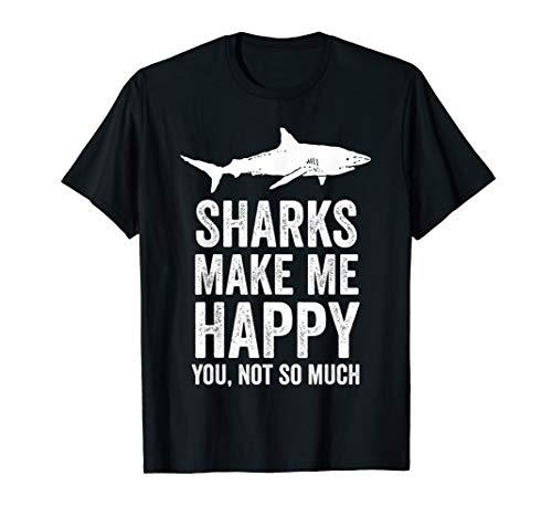 Sharks Make Me Happy | Funny Shark Gift | Cool Ocean Shark T-Shirt